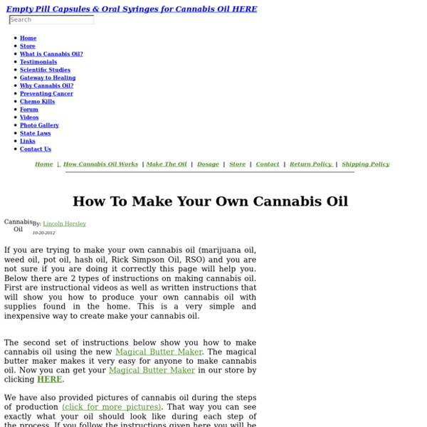 How to make cannabis oil used to treat cancer - www.CureYourOwnCancer.org
