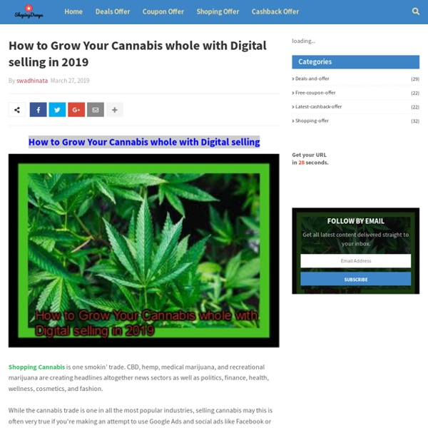 How to Grow Your Cannabis whole with Digital selling in 2019