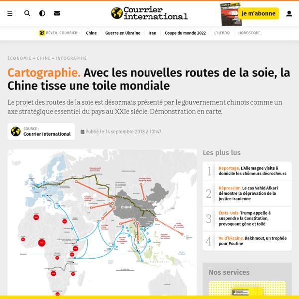Cartographie. Avec les nouvelles routes de la soie, la Chine tisse une toile mondiale