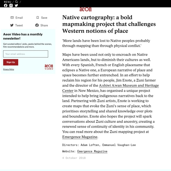 Native cartography: a bold mapmaking project that challenges Western notions of place