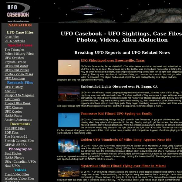UFO Casebook, UFO Case files, UFO Photos, UFO Video, Aliens, UFO News, Magazine