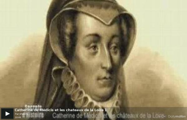 Catherine de Médicis et les chateaux de la Loire 1