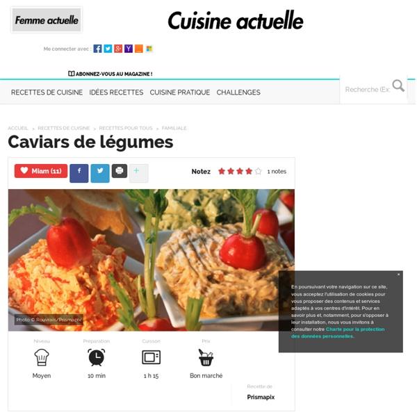 Caviars de légumes : recettes de Caviars de légumes