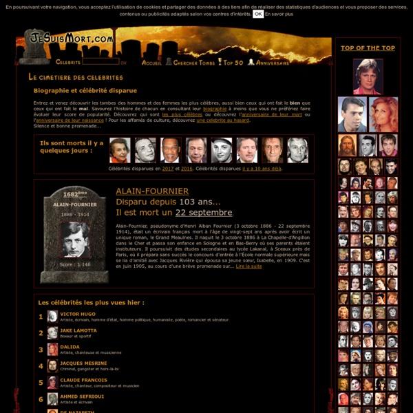 MORT - Célébrités et Stars mortes : Biographie et Anniversaire de celebrite disparue - JeSuisMort.com