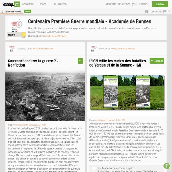 Scoop it Centenaire Première Guerre mondiale - Académie de Rennes
