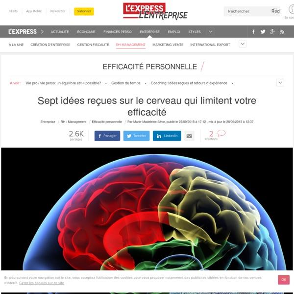Sept idées reçues sur le cerveau qui limitent votre efficacité