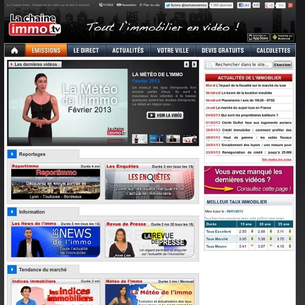 La Chaine Immo : l'immobilier en vidéo sur la web tv immobilière