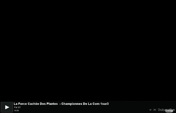 La Force Cachée Des Plantes - Championnes De La Com 1sur3 - une vidéo Vie pratique