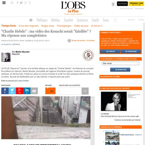 """""""Charlie Hebdo"""" : ma vidéo des Kouachi serait """"falsifiée"""" ? Ma réponse aux complotistes"""