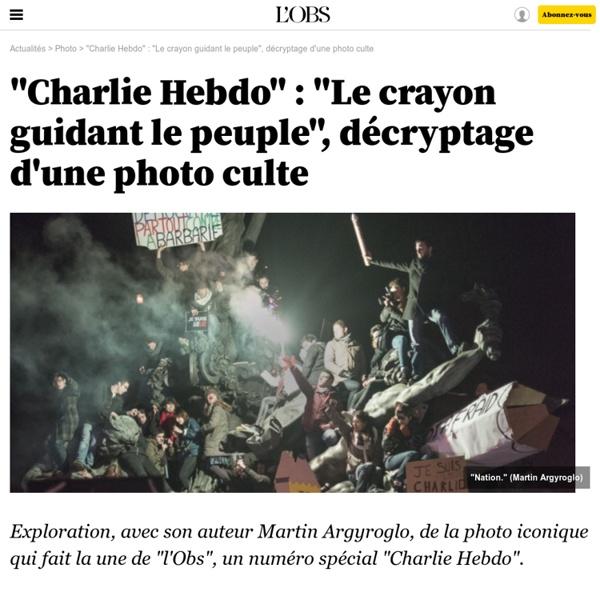 """""""Charlie Hebdo"""" : """"Le crayon guidant le peuple"""", décryptage d'une photo culte- 14 janvier 2015 - L'Obs"""