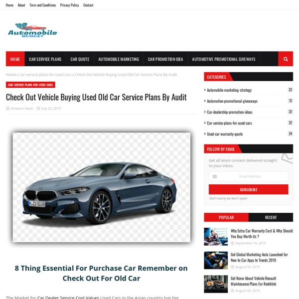 Check Out Vehicle Buying Used Old Car Service Plans By Audit