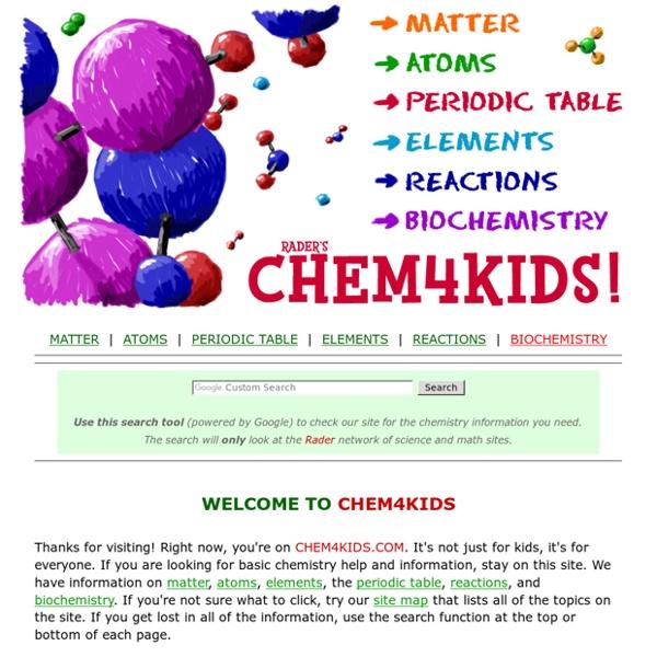 Rader's CHEM4KIDS.COM - Chemistry basics for everyone!