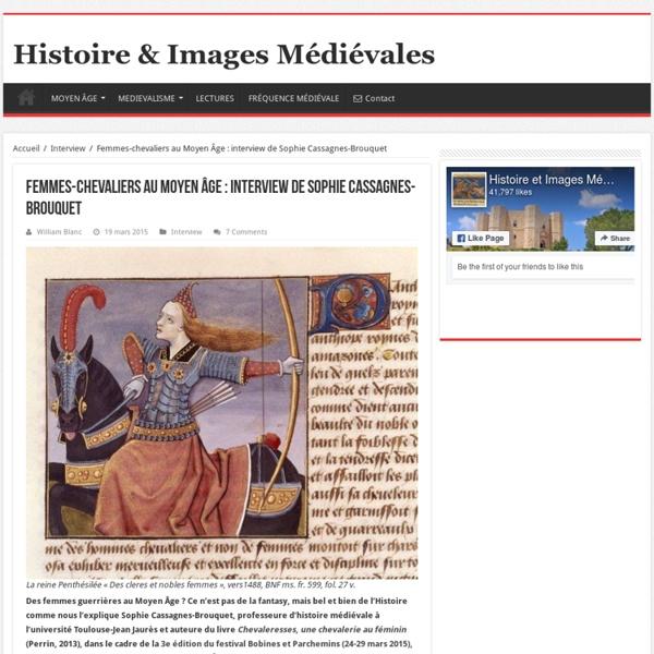 Femmes-chevaliers au Moyen Âge : interview de Sophie Cassagnes-Brouquet – Histoire & Images Médiévales