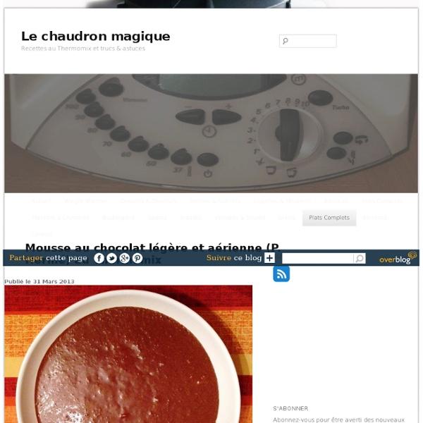 Mousse au chocolat légère et aérienne (P. Hermé) au Thermomix - Le chaudron magique