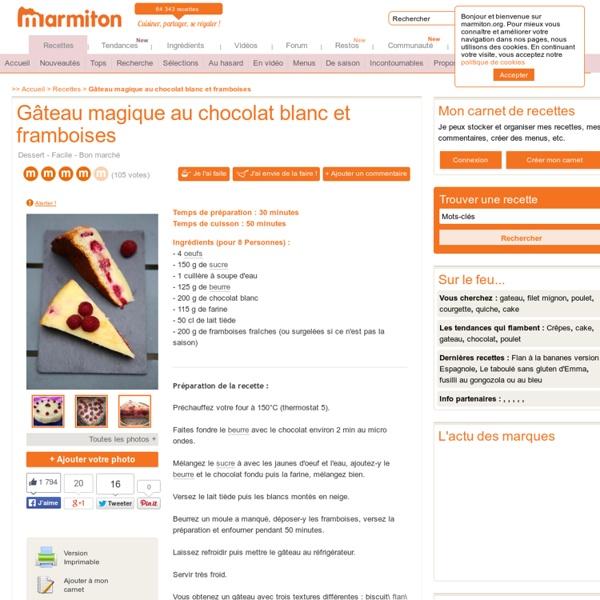 Gâteau magique au chocolat blanc et framboises : Recette de Gâteau magique au chocolat blanc et framboises