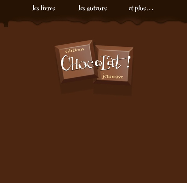CHOCOLAT ! Jeunesse - Edition