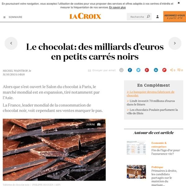 Le chocolat: des milliards d'euros en petits carrés noirs