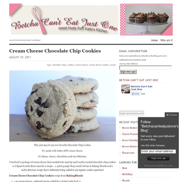 Cream Cheese Chocolate Chip Cookies & Betchacanteatjustone's Blog