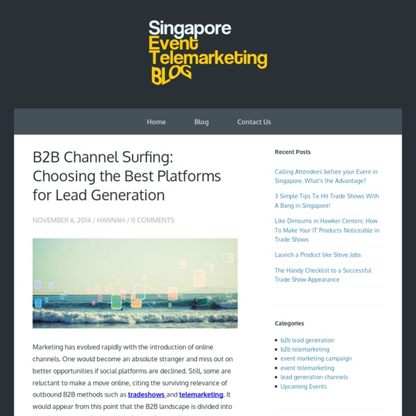 B2B Channel Surfing: Choosing the Best Platforms for Lead Generation