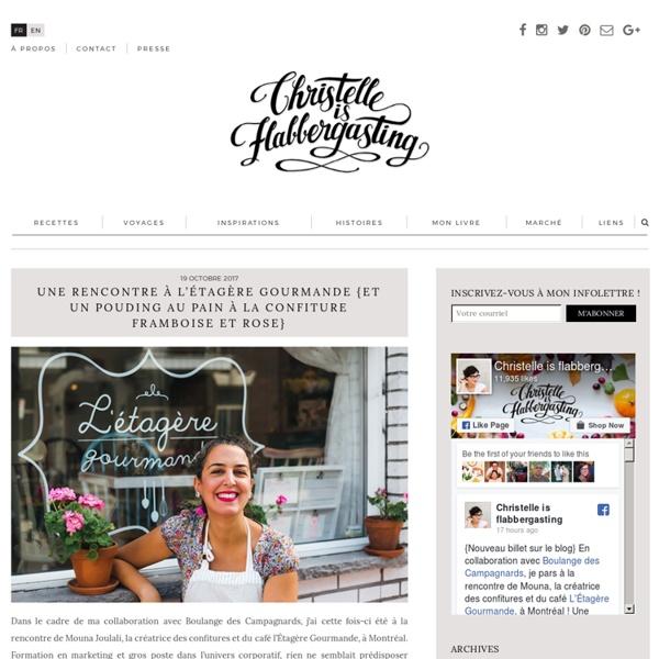 Christelle is flabbergasting : blog de recettes de cuisine, bonnes adresses à Montréal
