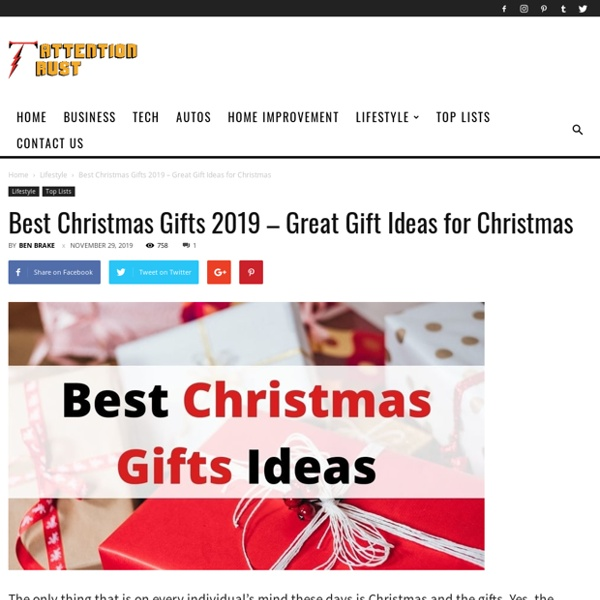 Best Christmas Gifts 2018 - Great Gift Ideas for Christmas - Attention Trust