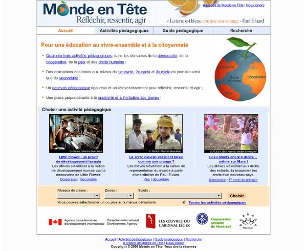 Monde en Tête, un projet d'éducation au vivre-ensemble et à la citoyenneté. Activités pédagogiques, dans les domaines de la démocratie, de la coopération, de la paix et des droits humains. www.mondeentete.net