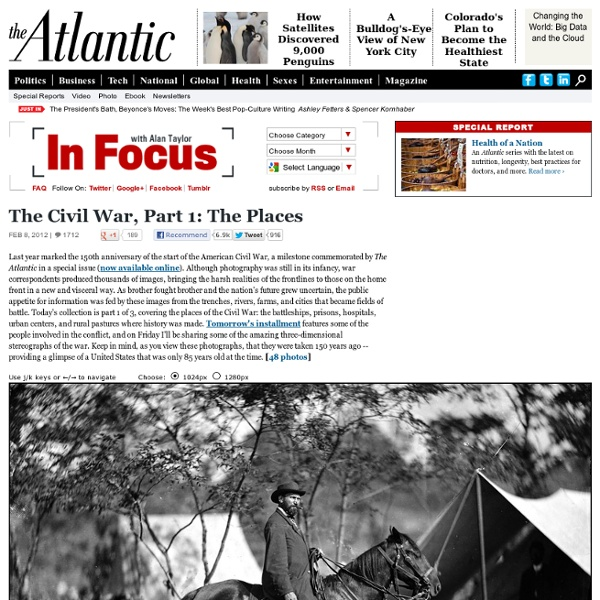 The Civil War, Part 1: The Places - In Focus