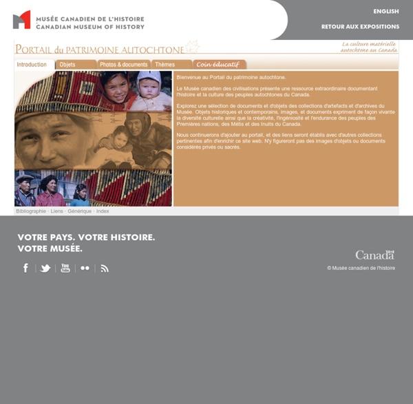 Portail du Patrimoine Autochtone - La culture matérielle autochtone au Canada - Introduction