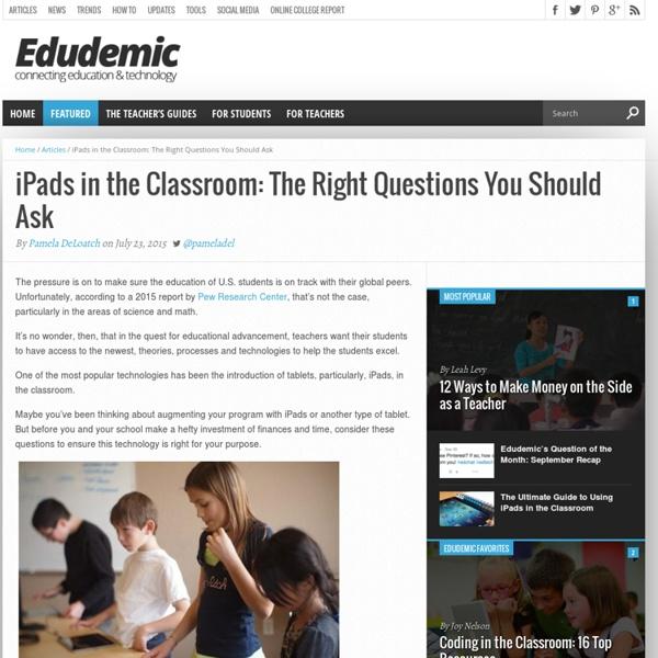 iPads In The Classroom: The Right Questions You Should Ask