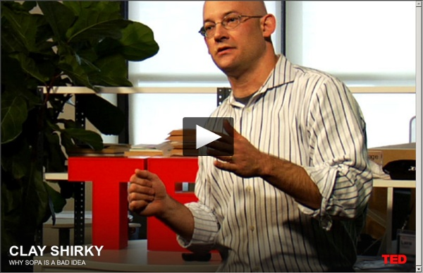 Clay Shirky: Defend our freedom to share (or why SOPA is a bad idea)