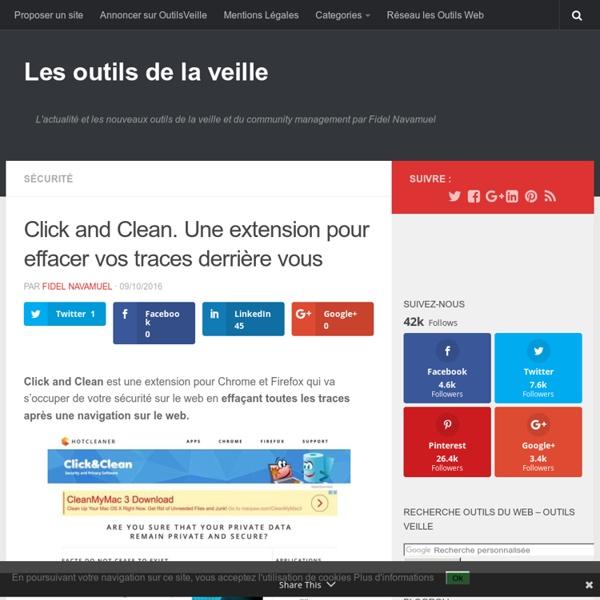 Click and Clean. Une extension pour effacer vos traces derrière vous – Les outils de la veille
