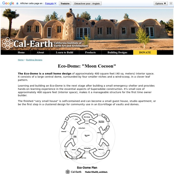 Eco-Dome: Moon Cocoon - Cal-Earth Building Designs