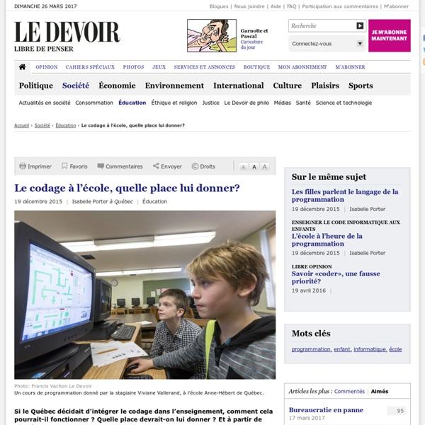 Déc. 2015 Le codage à l'école, quelle place lui donner? (Le Devoir, Québec)