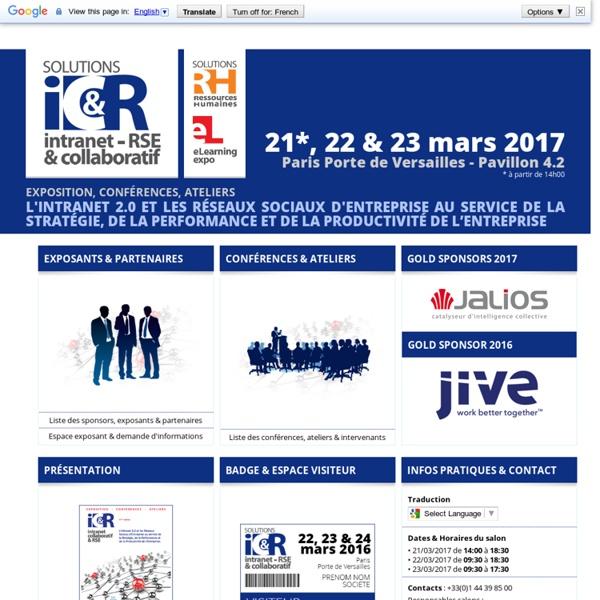 Solutions Intranet et Travail Collaboratif / RSE - L'intranet 2.0 et les Réseaux Sociaux d'Entreprise au service de la Stratégie, de la Performance et de la Productivité de l'Entreprise - 21*, 22 & 23 mars 2017 - Paris Porte de Versailles - Pavillon 4.2