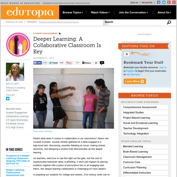 Deeper Learning: A Collaborative Classroom Is Key