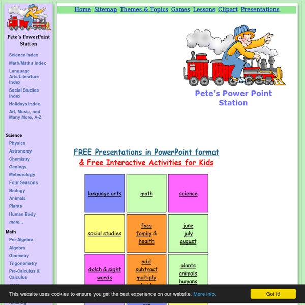 Pete's Power Point Station - A Collection of FREE Presentations in PowerPoint format for K-12 Teachers and Students