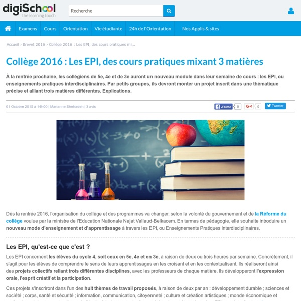 Collège 2016 : Les EPI, des Cours pratiques mixant 3 Matières