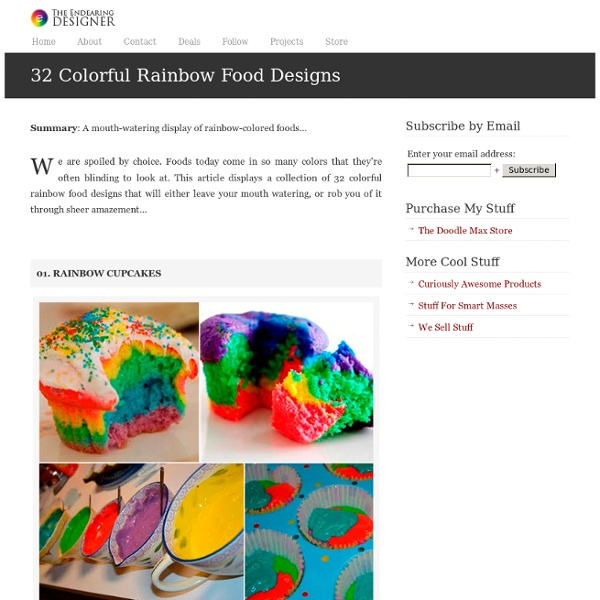 32 Colorful Rainbow Food Designs from The Endearing Designer : Design Tips, Tricks, Tutorials, Tools and More...