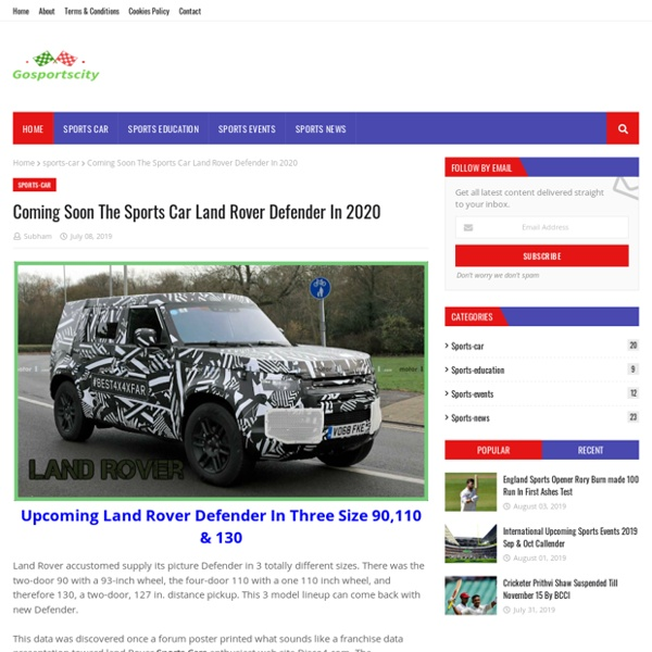 Coming Soon The Sports Car Land Rover Defender In 2020