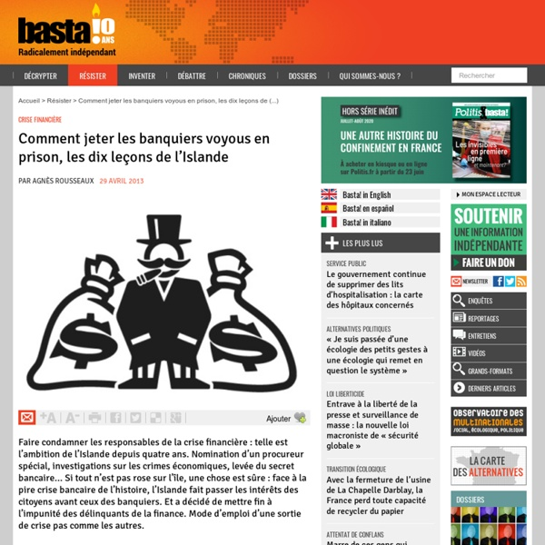 Comment jeter les banquiers voyous en prison, en dix leçons - Crise financière