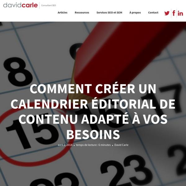 Comment créer un calendrier éditorial de contenu adapté à vos besoins