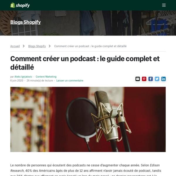 Comment créer un podcast : le guide complet et détaillé