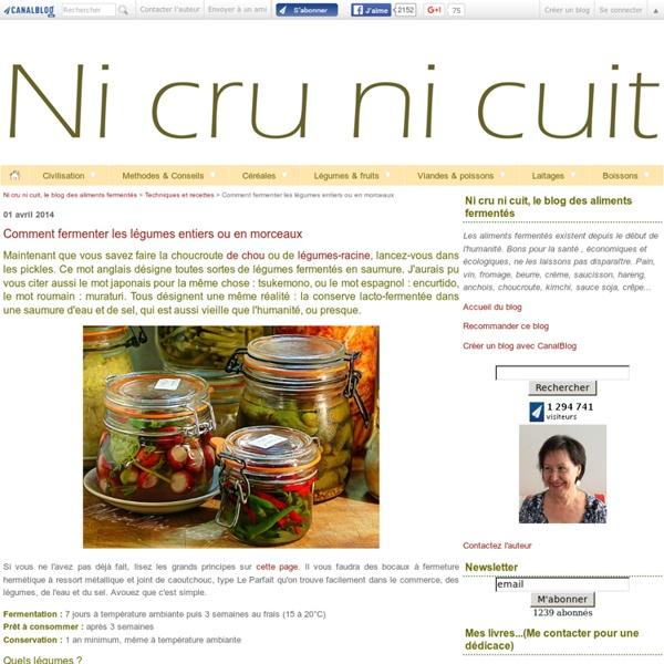 Comment fermenter les pickles de légumes entiers ou en morceaux