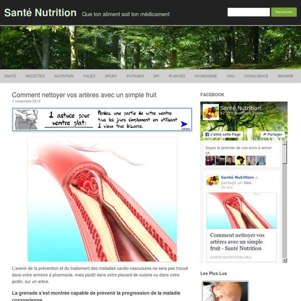 Comment nettoyer vos artères avec un simple fruit