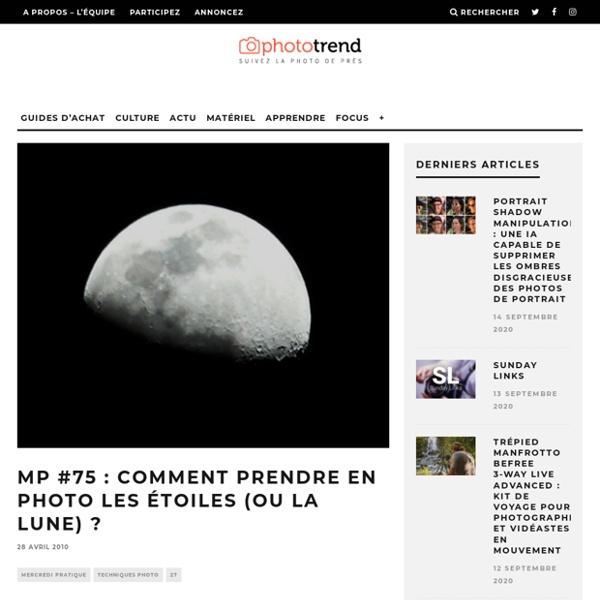 MP #75 : Comment prendre en photo les étoiles (ou la lune) ? - Phototrend.fr