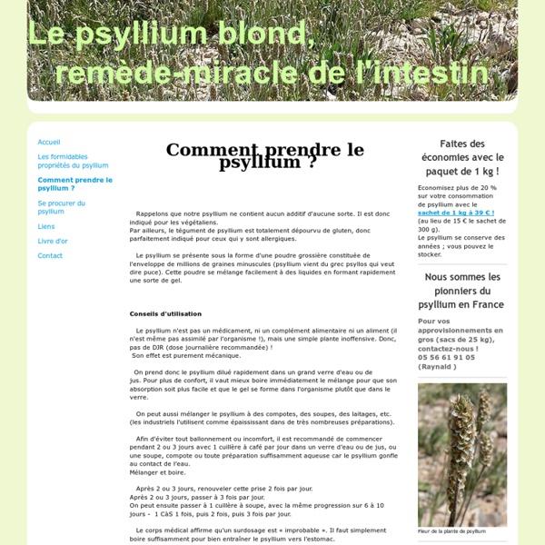 Comment prendre le psyllium ? - Tout savoir sur le Psyllium blond, la plante-miracle de l'intestin