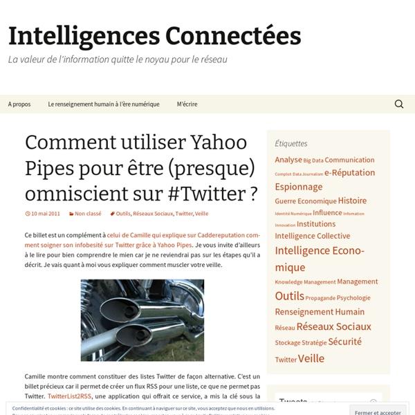 Comment utiliser Yahoo Pipes pour être (presque) omniscient sur #Twitter ?