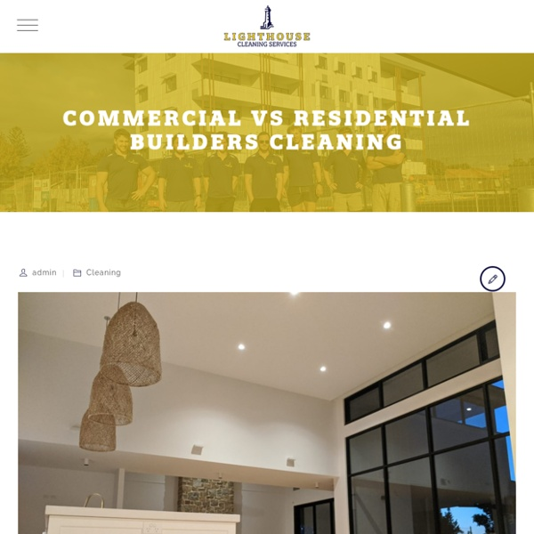 Commercial vs Residential Builders Cleaning - Lighthouse Cleaning