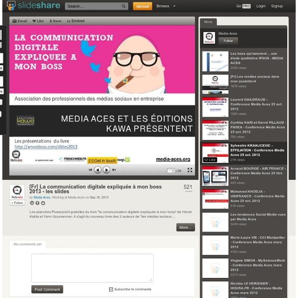 [Fr] La communication digitale expliquée à mon boss 2013 - les slides