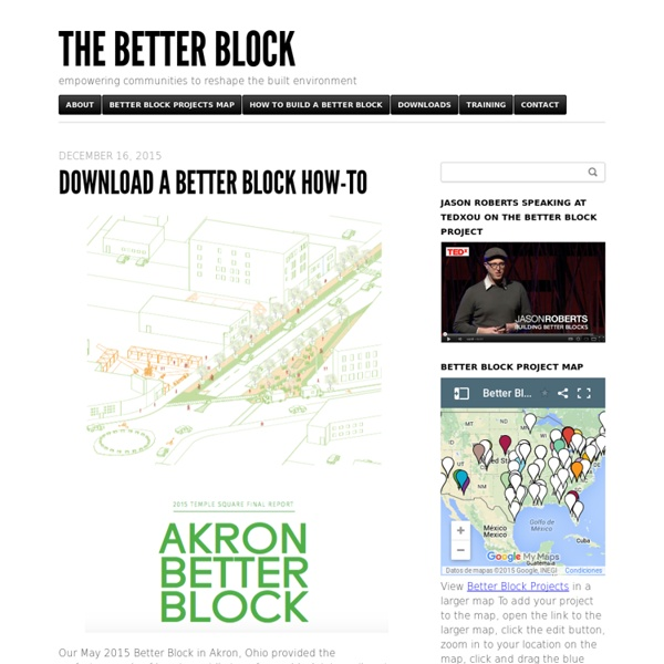 Betterblock.org provides news and information on Better Block projects occurring around the world.